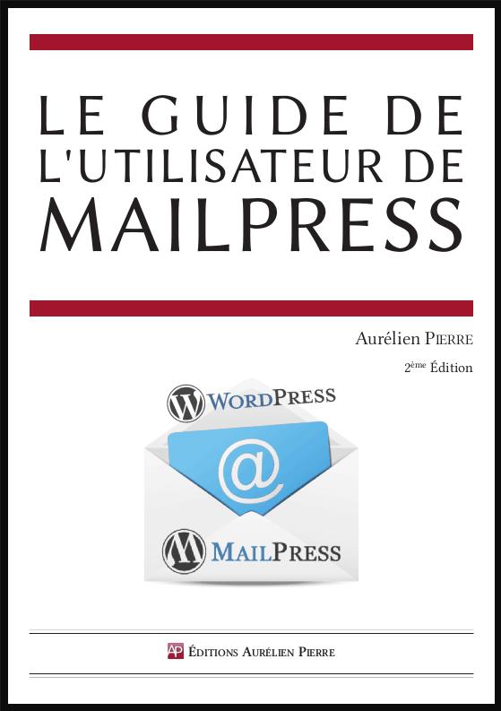 Le Guide de l'Utilisateur de MailPress